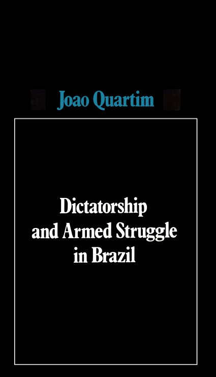 9780902308275-dictatorship_armedstruggleinbrazil