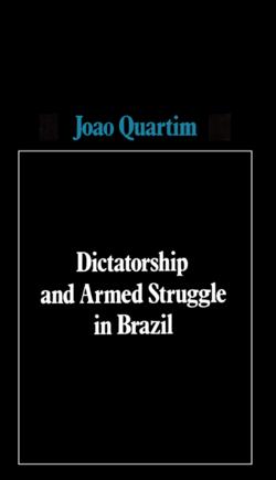 9780902308275-dictatorship_armedstruggleinbrazil-f_medium